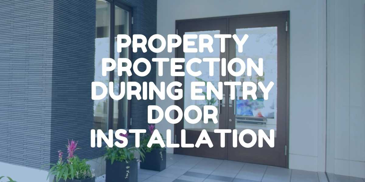 protect my property during door install