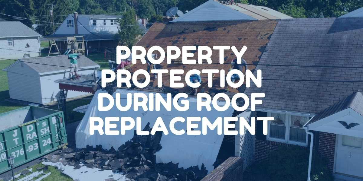 protect my property during roof install