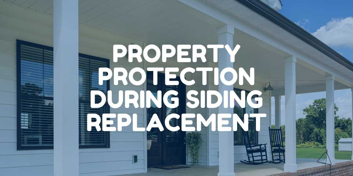 Siding Replacement Property Protection