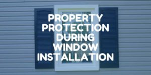 Window Replacement Property Protection by Green Eco Solutions
